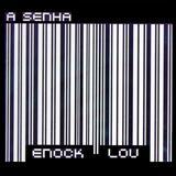 Enock Lou - A Senha