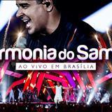 Harmonia do Samba - Harmonia Ao Vivo Em Brasilia