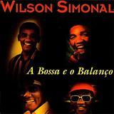 Wilson Simonal - A Bossa e o Balanço