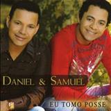 Daniel & Samuel - Eu Tomo Posse