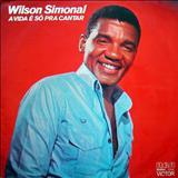 Wilson Simonal - A Vida É Só Pra Cantar