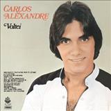 Carlos Alexandre - Voltei
