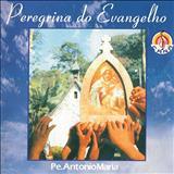 Padre Antônio Maria - Peregrina Do Evangelho
