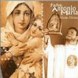 Padre Antônio Maria - Missão Divina