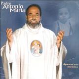 Padre Antônio Maria - Apenas Um Menino