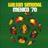 Wilson Simonal - Mexico 70