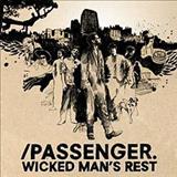 Passenger - Wicked Mans Rest