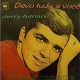 Jerry Adriani - Devo Tudo a Você
