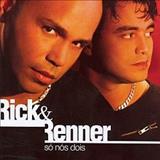 Rick e Renner - Só Nós Dois