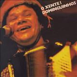 Dominguinhos - Ó Xente! Dominguinhos