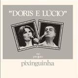 Dóris Monteiro - Doris Monteiro e Lúcio Alves No Projeto Pixinguinha