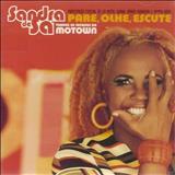 Sandra de Sá - Sandra De Sá Traduz Os Sucessos Da Motown - Pare, Olhe, Escute