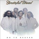 Grateful Dead - Go To Heaven