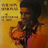 Wilson Simonal - Se Dependesse De Mim