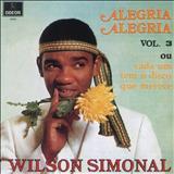 Wilson Simonal - Alegria Alegria Volume 3 Ou Cada Um Tem o Disco Que Merece
