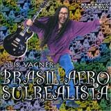 Luís Vagner - Brasil AfroSulRealista