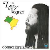 Luís Vagner - Conscientização