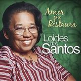 Loides dos Santos - AMOR QUE RESTAURA
