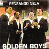Golden Boys - Pensando Nela