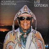 Luiz Gonzaga - Aquarela Nordestina