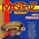 Mastruz com Leite - Canta Pinduca