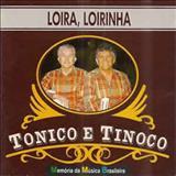 Tonico e Tinoco - Loira, Loirinha - Memória Da Música Brasileira