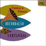 Tonico e Tinoco - Recordação Sertaneja