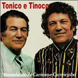 Tonico e Tinoco - Recordando Zé Carreiro e Carreirinho