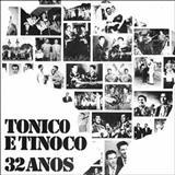 Tonico e Tinoco - 32 Anos