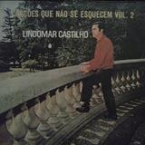 Lindomar Castilho - Canções Que Não Se Esquecem - Volume 2