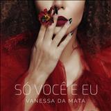 Vanessa Da Mata - Só Você e Eu