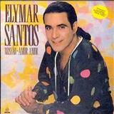 Elymar Santos - Missão Amor Amor
