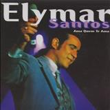 Elymar Santos - Ama Quem Te Ama