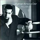 Elymar Santos - Elymar Amor e Dor - Acústico 1