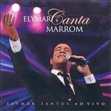Elymar Santos - Elymar Canta Marrom