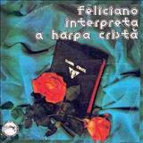 Feliciano Amaral - Feliciano Interpreta a Harpa Cristã