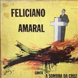 Feliciano Amaral - À Sombra Da Cruz