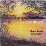 Feliciano Amaral - À Luz Do Seu Amor