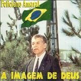 Feliciano Amaral - A Imagem De Deus
