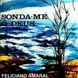 Feliciano Amaral - Sonda-Me Oh Deus
