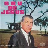 Feliciano Amaral - Sou De Jesus