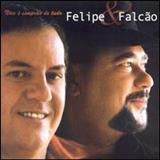 Felipe & Falcão - Nóis É Simprão De Tudo