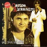 Carlos Alexandre - Ao Vivo (Último Show)