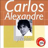 Carlos Alexandre - Perolas