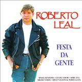 Roberto Leal - Festa Da Gente