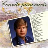Roberto Leal - Convite Para Ouvir