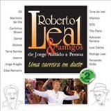 Roberto Leal - Roberto Leal & Amigos