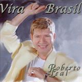 Roberto Leal - Vira Brasil