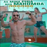 Rodrigo Santos Official - As Mina Pira Nos Maromba