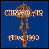 Curved Air - Alive, 1990